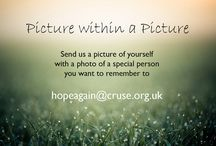 Picture within a Picture / Send us a picture of yourself with a photo of a special person you want to remember to hopeagain@cruse.org.uk