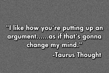 Me.. ♉ / Taurus traits & other quirks that describe me.. / by Brittany Chapman