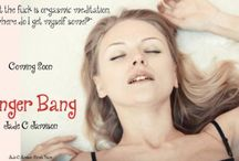 Finger Bang Inspiration / Pictures to inspire me or my readers about my upcoming release Finger Bang