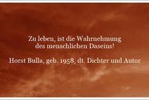 Zitate - Quotes deutsch bei Google+ von Horst Bulla / Zitate von Horst Bulla, dt. Freidenker, Dichter & Autor  - Zitate Deutsch - Quotes