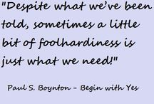 Paul Boynton Gems / Inspirational, motivational quotes by Paul Boynton.  All of my favorites that I've been able to find.