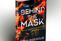 Behind The Mask / New novel by Dana Ridenour