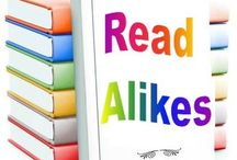 Read Alikes / A very big list of author and book read alikes to help you find your next book.