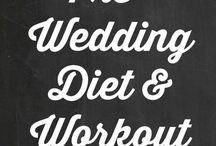 Diet and fitness / Get the body you want for your wedding.