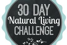 30 Day Natural Living Challenge / Join myself and other bloggers as we spend the next 30 days to help you live more naturally and sustainably!
