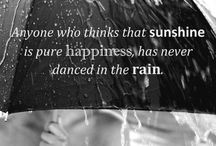 """rainy.days / """"Anyone who thinks that sunshine is pure happiness, has never danced in the rain"""". - / by Katherine skye"""