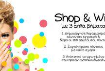 Πρόγραμμα Shop & Win / Πρόγραμμα Shop & Win με 3 απλά βήματα: 1)Δημιούργησε λογαριασμό κάνοντας εγγραφή. 2)Συγκέντρωσε πόντους με κάθε αγορά σας. 3)Απόκτησε το αγαπημένο σου προϊόν εντελώς δωρεάν.