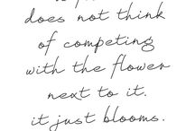 Flower & Garden Quotes / Always so true!