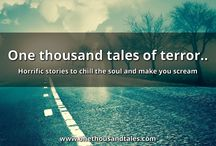 1000 Tales of Horror & the Supernatural / One thousand tales of terror..  Horrific stories to chill the soul and make you scream in terror