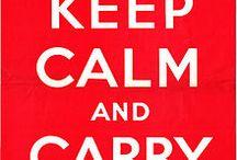 Keep Calm and..... / by Debra
