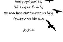 nezapomínej na včerejšek, žij dneškem, nikdy nevíš, co ti může přinést, nebo vzít