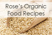 Rose's Favorite Organic Recipes / Our founder loves to cook with in-season, organic ingredients whenever she can! This is a round up of some recipes that she has her eyes on, including gluten-free, vegan, and vegetarian options. Bon appétit!