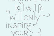 Thoughts to Live By / Quotes & inspiration to live by... in business and life.