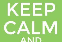 Keep Calm / Keep Calm sayings