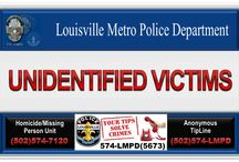 LMPD Unidentified Victims / If you have information that will help identify any Unidentified Victim, please contact LMPD's Missing Persons Unit: (502) 574-7120. You can also call LMPD's Anonymous Crime Tip Line: (502) 574-LMPD (5673) or toll free:1-866-649-4479