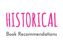 "Historical / These are books I recommend you should read from the category ""Historical"""