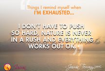 Things I remind myself when I'm exhausted...