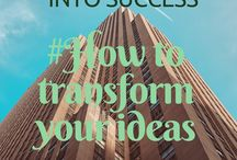 Ideas / How to generate & transform ideas.