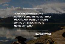 Kanye West - Quotes of Glory / Funny Quotes