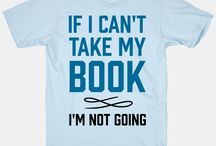 Booklover Shirts / Fun shirts booklovers would LOVE!