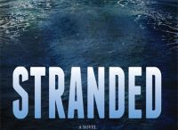 STRANDED: A NOVEL / Um, it happens to be my novel, to be published in 11-2014