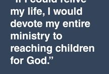 Children's Ministry Quotes / A collection of some of our favorite quotes about children's ministry.