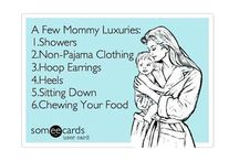 Mom Life / Great stuff for happy mommies.
