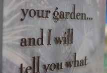 Garden Verbage / Signs, Quotes and other cheerful and inspiring messages.