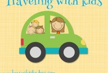 Traveling with Kids / Activities and Ideas for taking trips with kids