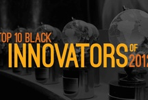 #BiTHouse Top Ten Black Innovators - 2nd Annual / We are proud to announce the 2nd Annual Top 10 Black Innovator Awards of 2012 - which seeks to highlight the top ten black achievers in the technology arena from the previous year.