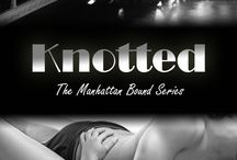 KNOTTED / Inspiration for KNOTTED, the third book in The Manhattan Bound Series by Juliet Braddock