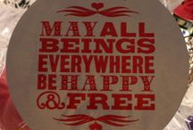 May All Beings Be Happy / All beings being happy. :)