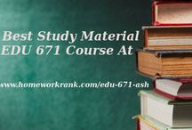 EDU 671 Study material for ASHFORD University