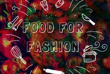 • Inspiração Food For Fashion •