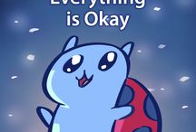 Everything is Okay! / Don't be sad, just know that everything is okay!
