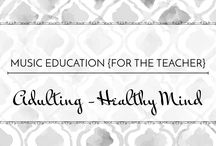Adulting: Healthy Mind - Music Education {For the Teacher} / Finding balance and mental health while teaching #elmused #mentalhealth #balancedteacher