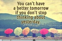 Stop thinking about yesterday. It's in the past