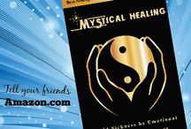 Complimentary eBook / MYSTICAL HEALING, unbelievable stories / by Roger N Quevillon, M.Msc