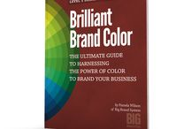 Brilliant Brand Color / Harness the power of color to brand your business / by Big Brand System