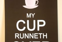 My cup of Tea / Until my cup runneth over