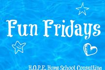 Fun Fridays / by HOPE Home School Consulting