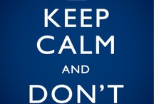 Keep Calm / Keep Calm and do ALL THE THINGS.