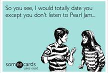Pearl Jam / by Kathy Jackson