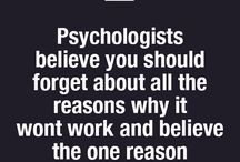 psychological reasons / There's always a psychological reasons behind every phenomenal situations