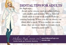 Dental Health Tips / by Melanie Pugh, DMD, PA