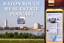 Baton Rouge Real Estate Podcast / Baton Rouge Real Estate Podcast - Housing News Updates via http://www.batonrougehousingreports.com/podcast/  / by Bill Cobb