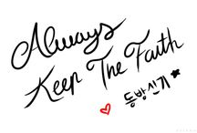 Always Keep The Faith / simple tapi maknanya luar biasa