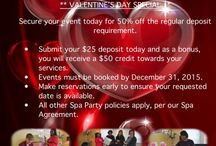Valentine's Day Spa Special / Valentine's Day Gift: $25 deposit and receive a $50 credit towards services at your Spa Party!