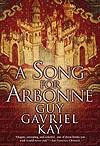 "A Song for Arbonne / A SONG FOR ARBONNE, by Guy Gavriel Kay, was first published in 1992. Kirkus reviews described it as ""One of the most impressive fantasies in a long time...exhilarating, complex and compelling."" In A SONG FOR ARBONNE, GGK went further still into the field he has made his own - historical fantasy. ARBONNE tells a tale of art, courtly love and religious warfare inspired by medieval France and the Albigensian Crusade."