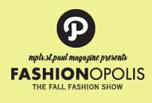 Fashionopolis Pin to Win / What's on your fall wish list? Pin your favorite fall fashions from Sept. 3-15 for a chance to win a night on the town for you and a friend, including a makeup application with Blush Beauty Room, a $100 gift certificate to a Twin Cities restaurant, and a pair of tickets to Fashionopolis, Mpls.St.Paul Magazine's fall fashion show!